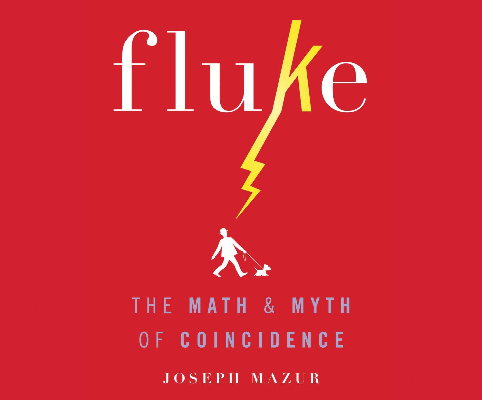 Fluke: The Math and Myth of Confidence