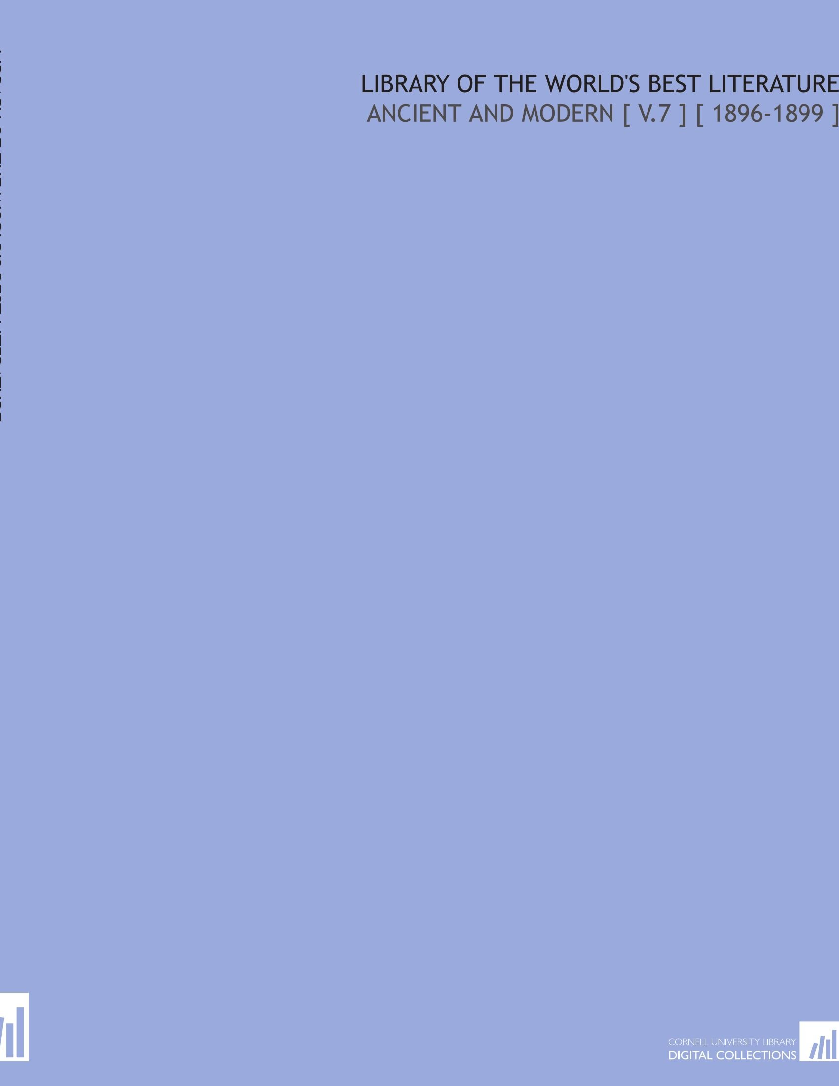 Library of the World's Best Literature: Ancient and Modern [ V.7 ] [ 1896-1899 ] pdf epub