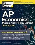 Cracking the AP Economics Macro & Micro Exams, 2017 Edition: Proven Techniques to Help You Score a 5