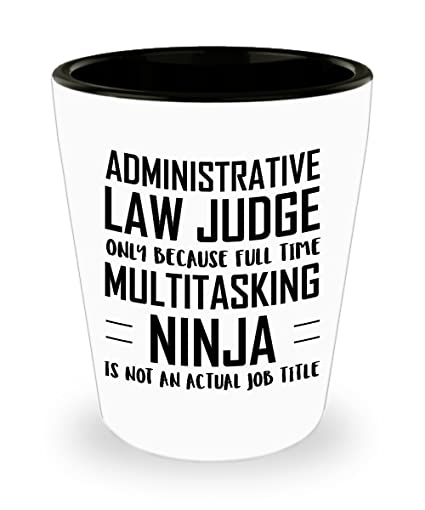 Amazon.com | Administrative law judge Shot Glass- Full Time ...