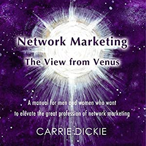Network Marketing: The View from Venus Hörbuch
