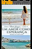 Um amor como esperança (Paixões Gregas Livro 9)