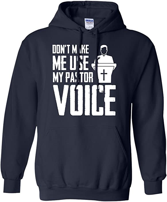 327c7e64e 727 Cool Christian T Shirts Funny Preacher Gag Gift Pullover Hoodie    Pastor Voice