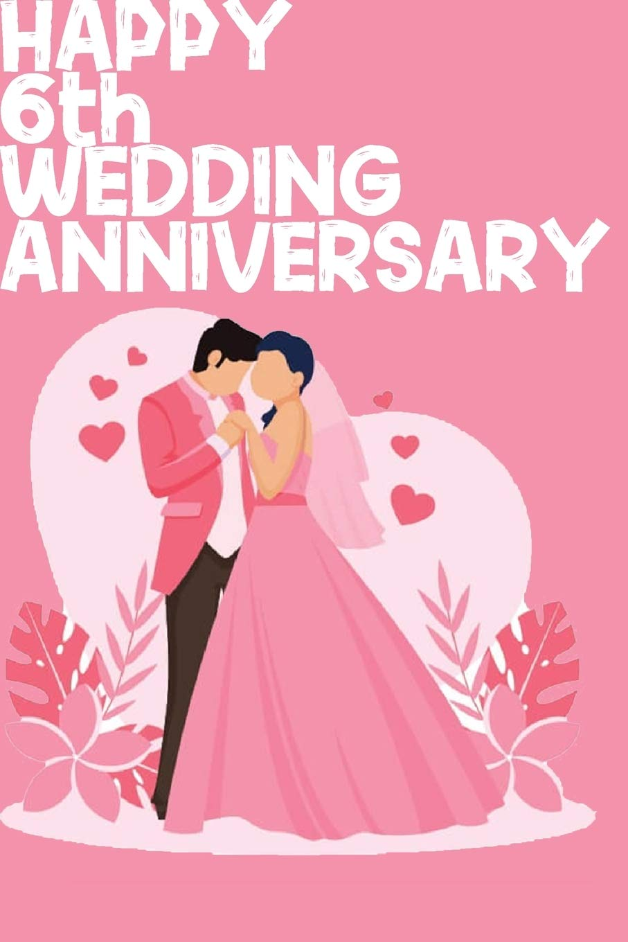 Buy Happy 6th Wedding Anniversary Notebook Gifts For Couples Book Online At Low Prices In India Happy 6th Wedding Anniversary Notebook Gifts For Couples Reviews Ratings Amazon In