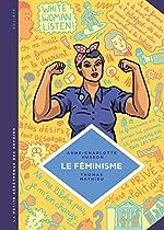La Petite Bédéthèque Des Savoirs - Tome 11 - Le Féminisme. En 7 Slogans Et Citations. (french Edition)