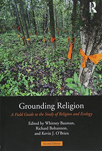 Grounding Religion: A Field Guide to the Study of Religion and Ecology