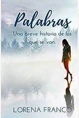 Palabras: Una breve historia de los que se van (Spanish Edition) Paperback