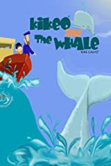 Kikeo and The Whale .  Ocean Conservation Children Book . Bedtime Story for Kids . Paperback