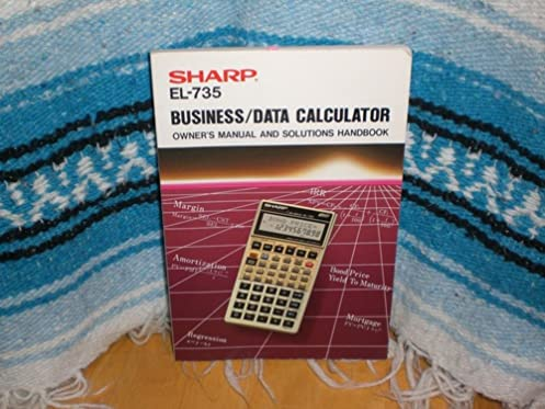 sharp el 735 business data calculator owner s manual and solutions rh amazon com Parts for Sharp Calculator EL 1197 III Scientific Calculator Sharp EL 531