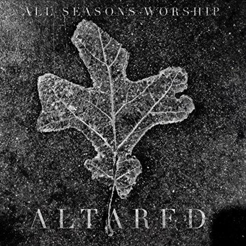 All Seasons Worship - Altared 2018