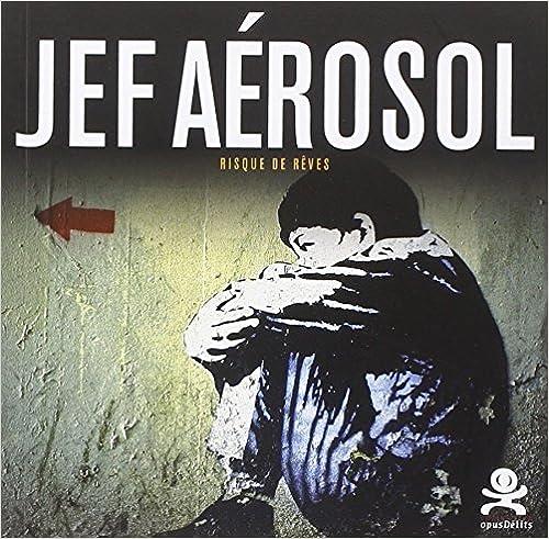 Livre gratuits en ligne Jef Aérosol : Risque de rêves epub, pdf