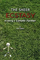 The Sheer Ecstasy of Being a Lunatic Farmer Paperback