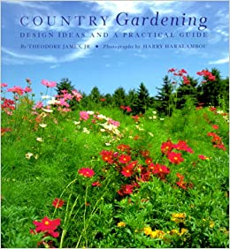 Country Gardening: Design Ideas and a Practical Guide: Theodore ...