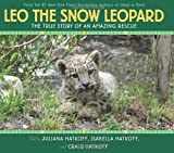 img - for Leo the Snow Leopard: The True Story of an Amazing Rescue book / textbook / text book
