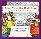 Mary Wore Her Red Dress and Henry Wore His Green Sneakers Book, Merle Peek and James Cross Giblin, 0899197019
