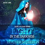 A Light in the Darkness: Light Series, Book 1