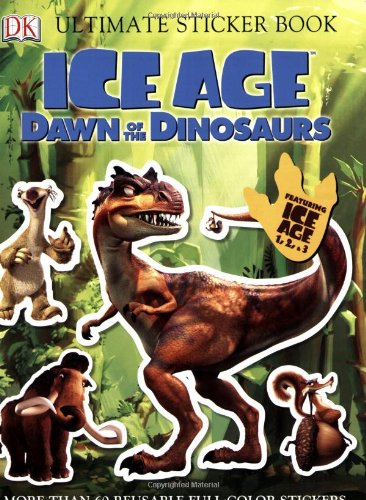 Ultimate Sticker Book: Ice Age: Dawn of the Dinosaurs (Ultimate Sticker Books)