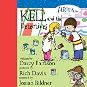 Kell and the Detectives: The Aliens, Inc., Book 4   Darcy Pattison