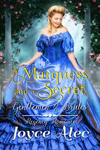 A Marquess and a Secret: Regency Romance (Gentlemen and Brides) by [Alec, Joyce]
