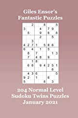 Giles Ensor's Fantastic Puzzles - 204 Normal Level Sudoku Twins Puzzles - January 2021 Paperback
