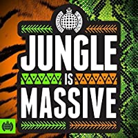 Jungle Is Massive - Ministry Of Sound