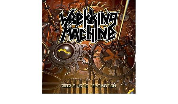 Mechanistic Termination : Wrekking Machine: Amazon.es: Música
