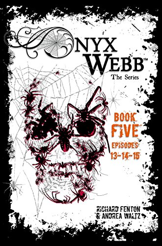 Onyx Webb: Book Five: Episodes 13, 14 & 15 by [Fenton,Richard, Waltz,Andrea]