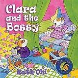 Clara and the Bossy, Ruth Ohi, 1550379429