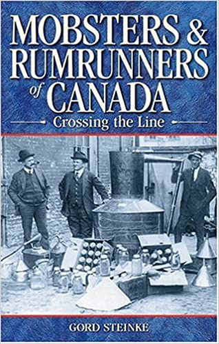 MOBSTERS RUMRUNNERS OF CANAD (Legends)