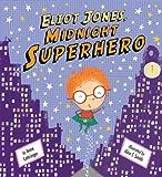 Eliot Jones Midnight Superhero, Anne Cottringer, 1589250834