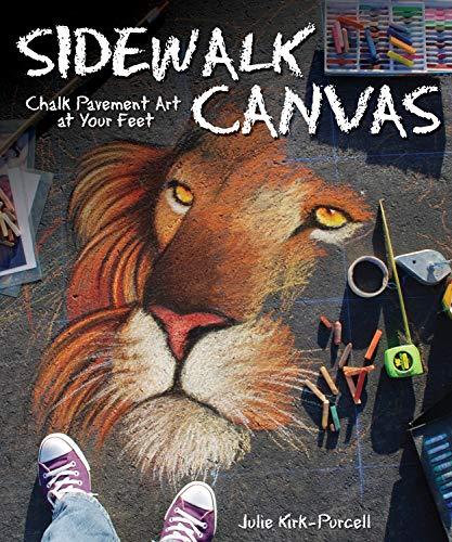 Sidewalk Canvas: Chalk Pavement Art at Your Feet (Design Originals)