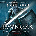 Daybreak: Fate's Forsaken, Book 4 | Shae Ford
