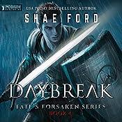 Daybreak: Fate's Forsaken, Book 4 | Shae Ford