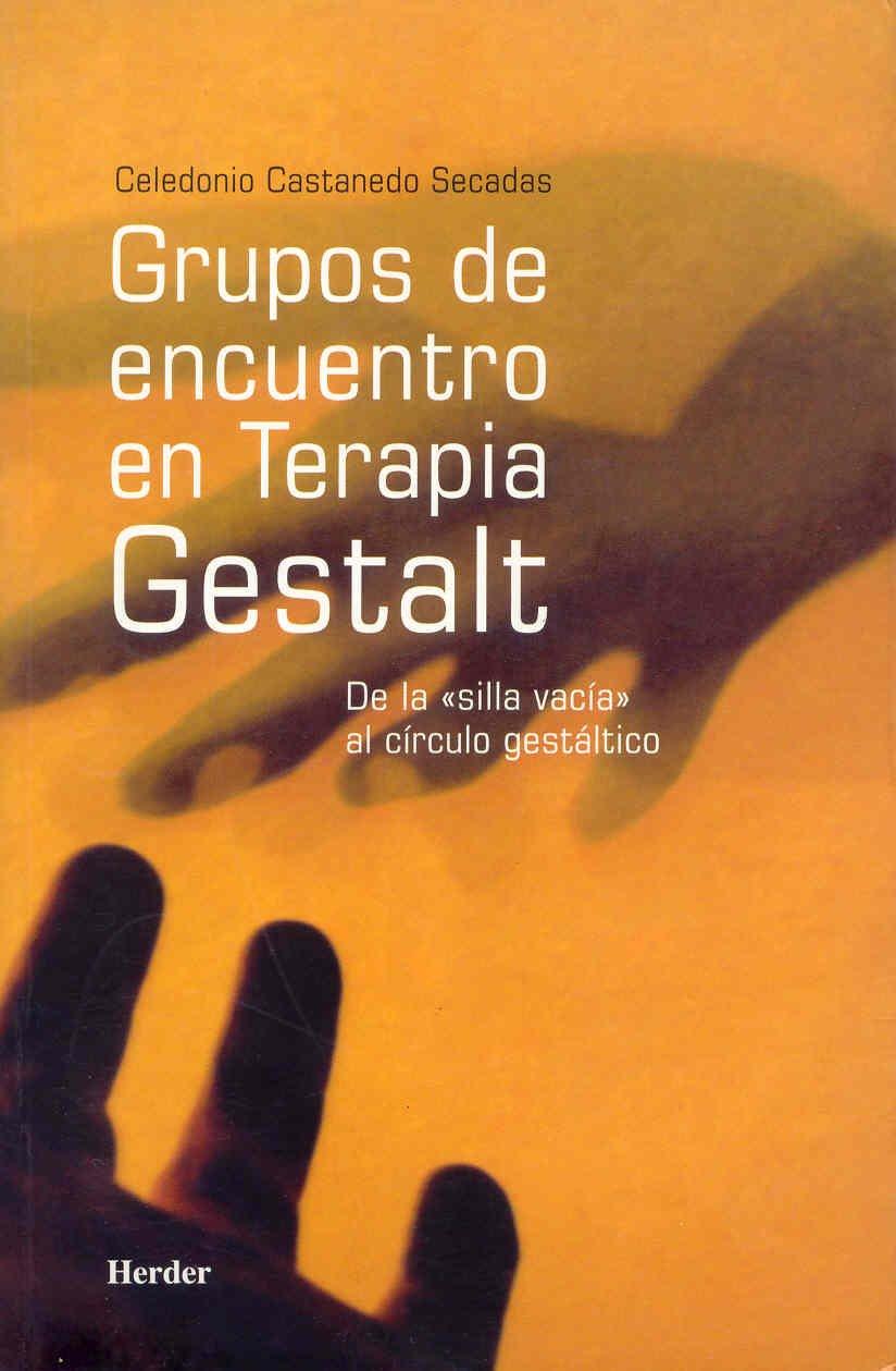 Grupos de encuentro en terapia Gestalt. De la silla vacia al ...
