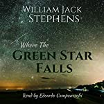Where the Green Star Falls | William Jack Stephens