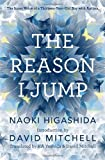 img - for The Reason I Jump: The Inner Voice of a Thirteen-Year-Old Boy with Autism by Naoki Higashida (August 27,2013) book / textbook / text book