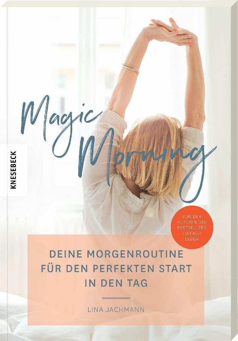 Magic Morning Deine Morgenroutine Für Den Perfekten Start