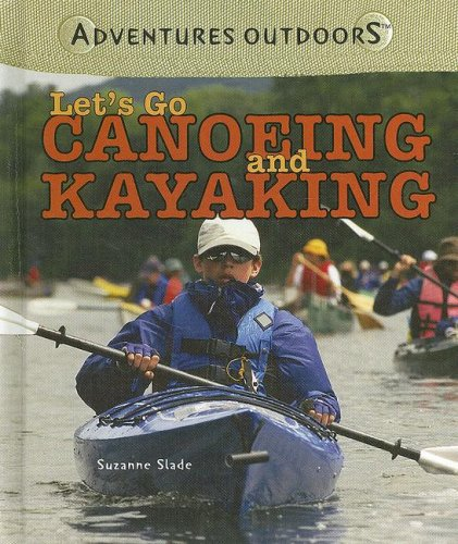 Download Let's Go Canoeing and Kayaking (Adventures Outdoors) pdf epub