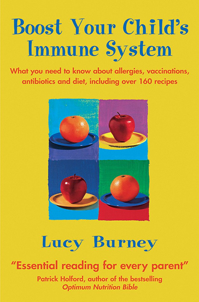 Download Boost Your Child's Immune System (What You Need to Know about Allergies, Vaccinations, Antibio) PDF