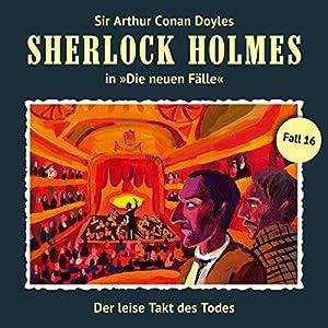 Der leise Takt des Todes (Sherlock Holmes - Die neuen Fälle 16) Hörspiel