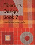 Fiberarts Design Book 7, Susan Mowery Kieffer, 1579905218