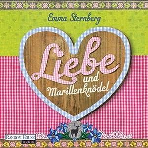 Liebe und Marillenknödel Hörbuch