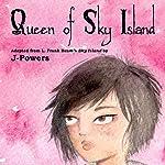 Queen of Sky Island | J Powers