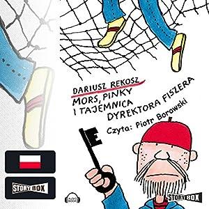 Mors, Pinky i tajemnica dyrektora Fiszera (Szkolny detektyw 1) Audiobook