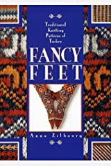 Fancy Feet: Traditional Knitting Patterns of Turkey Hardcover