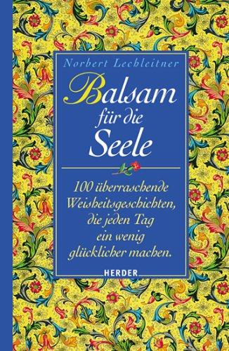 Lechleitner, Norbert : 100 überraschende Weisheitsgeschichten, die jeden Tag ein wenig glücklicher machen
