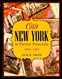 Old New York in Picture Postcards, 1900-1945, Jack H. Smith, 1879511436