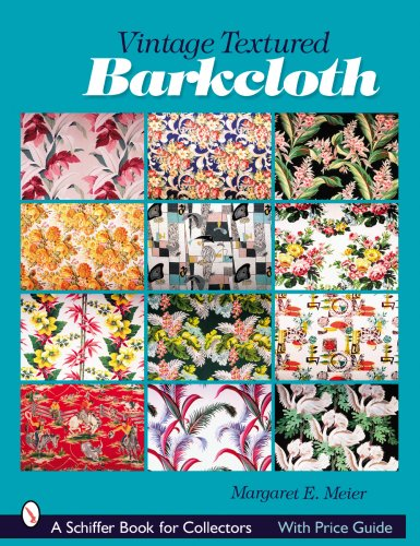 (Vintage Textured Barkcloth (Schiffer Book for Collectors))
