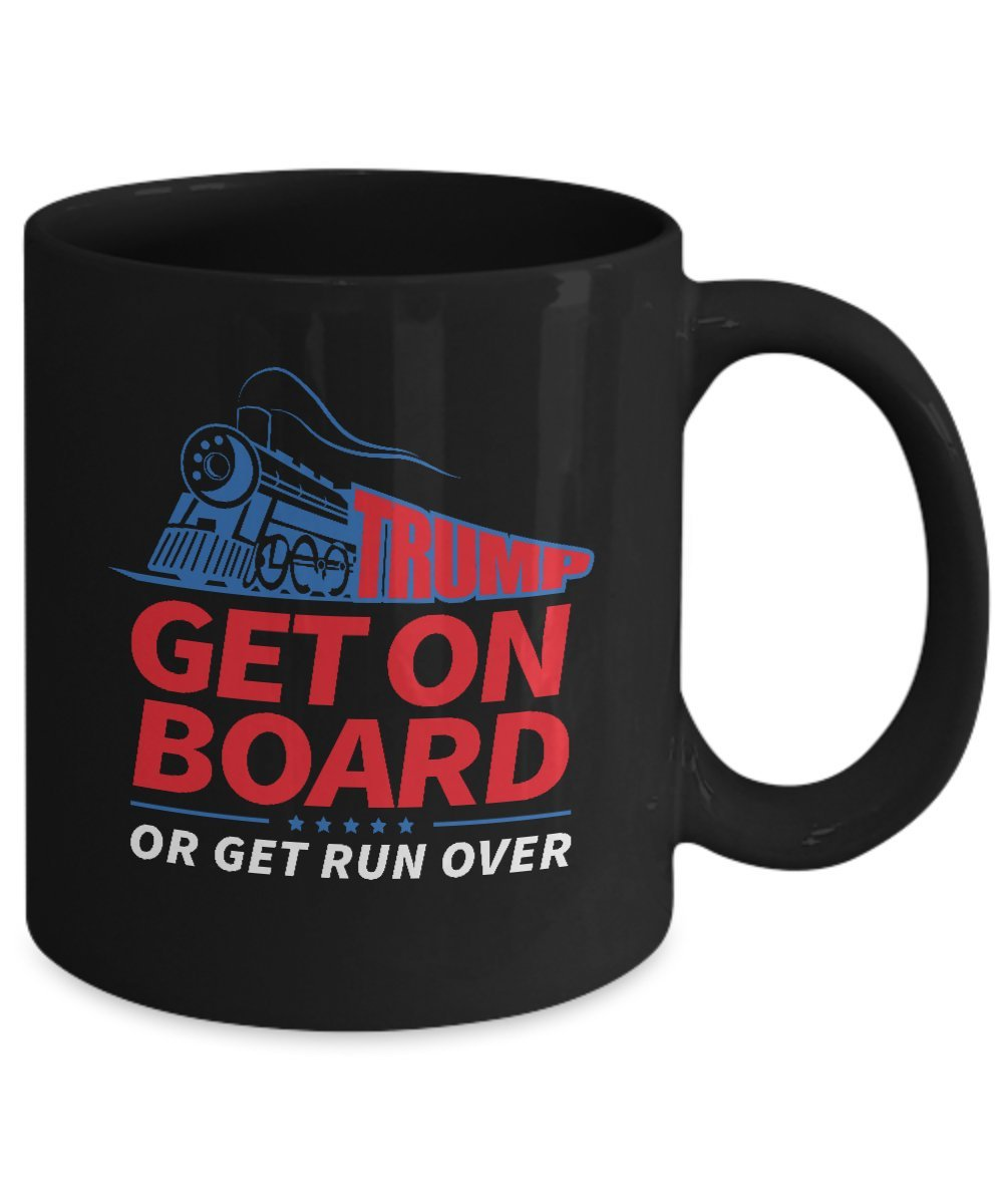 Amazon Com Donald Trump Coffee Mug Trump Train Get On Board Or Get Run Over Help Make America Great Again By Draining The Swamp And Putting America
