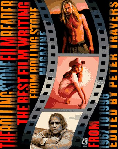 The Rolling Stone Film Reader: The Best Film Writing from Rolling Stone Magazine